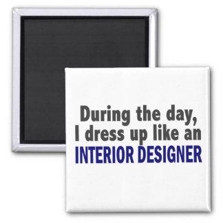 During The Day I Dress Up Like Interior Designer Magnet