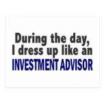 During The Day I Dress Up Like Investment Advisor Postcard
