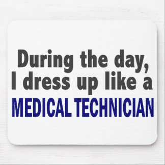 During The Day I Dress Up Like Medical Technician Mouse Pad