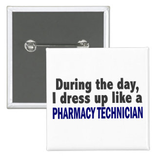 During The Day I Dress Up Like Pharmacy Technician 2 Inch Square Button