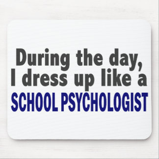 During The Day I Dress Up Like School Psychologist Mouse Pad