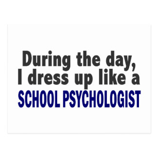 During The Day I Dress Up Like School Psychologist Postcard