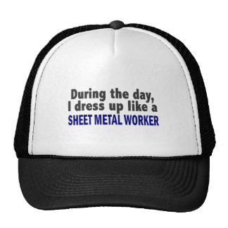 During The Day I Dress Up Like Sheet Metal Worker Trucker Hats