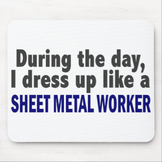During The Day I Dress Up Like Sheet Metal Worker Mouse Pad