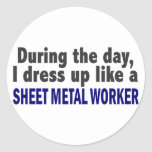 During The Day I Dress Up Like Sheet Metal Worker Round Sticker