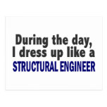 During The Day I Dress Up Like Structural Engineer Postcards