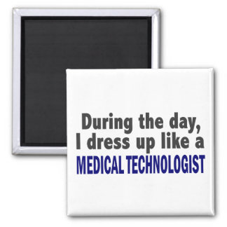During The Day I Dress Up Medical Technologist 2 Inch Square Magnet