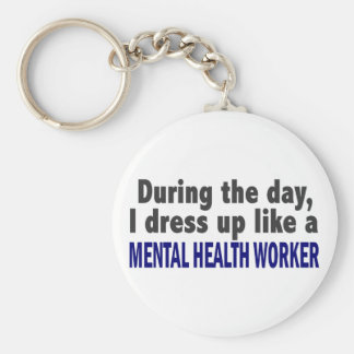 During The Day I Dress Up Mental Health Worker Key Chains
