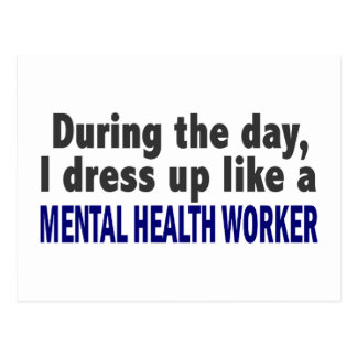 During The Day I Dress Up Mental Health Worker Post Card