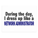 During The Day I Dress Up Network Administrator Postcard