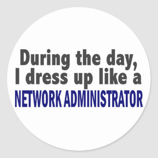 During The Day I Dress Up Network Administrator Sticker
