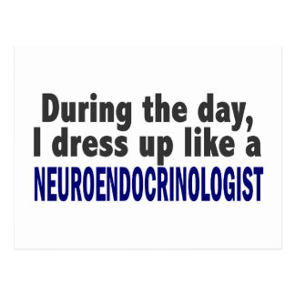 During The Day I Dress Up Neuroendocrinologist Postcard
