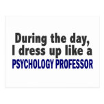 During The Day I Dress Up Psychology Professor Postcard