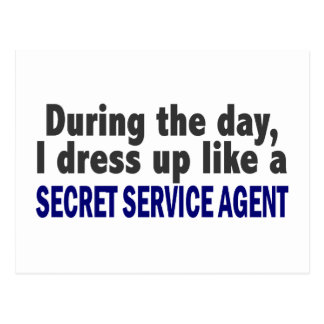 During The Day I Dress Up Secret Service Agent Post Card
