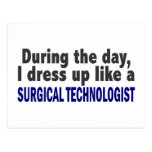 During The Day I Dress Up Surgical Technologist Postcard