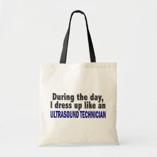 During The Day I Dress Up Ultrasound Technician Budget Tote Bag