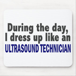 During The Day I Dress Up Ultrasound Technician Mouse Pads