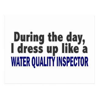 During The Day I Dress Up Water Quality Inspector Postcard