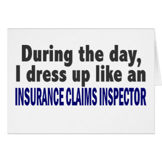 During The Day Insurance Claims Inspector Greeting Card