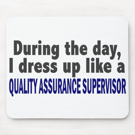 During The Day Quality Assurance Supervisor Mouse Pad