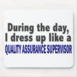 During The Day Quality Assurance Supervisor Mouse Pads