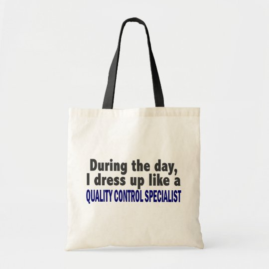 During The Day Quality Control Specialist Tote Bag