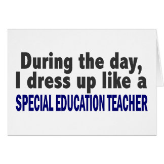 During The Day Special Education Teacher Card