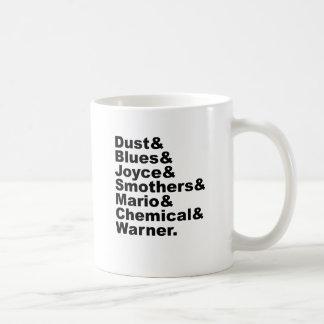 Dust & Blues & Joyce & Smothers & Mario & Chemical Coffee Mug
