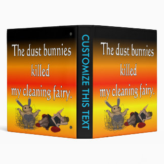 Dust bunnies killed my cleaning fairy binders