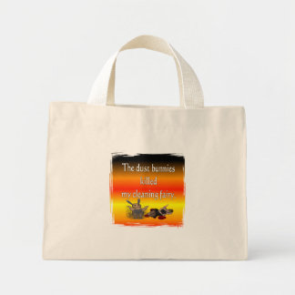 Dust bunnies killed my cleaning fairy mini tote bag