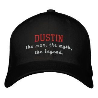 Dustin the man, the myth, the legend embroidered baseball hat