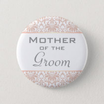 Dusty Pink Chandelier Damask Mother of the Groom Pinback Button