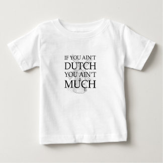 Dutch Wear to show off your Dutch pride Baby T-Shirt