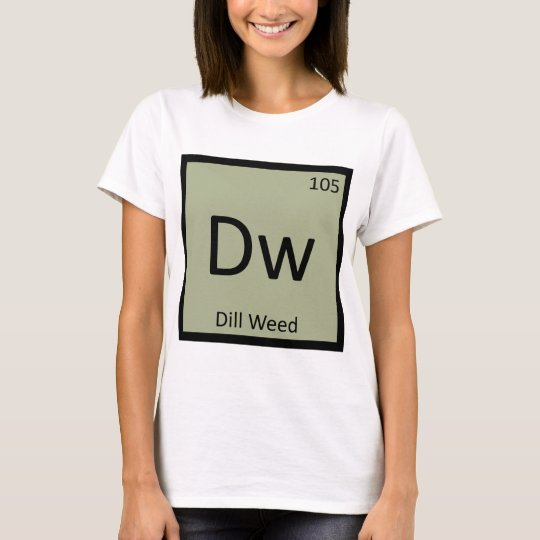 Dw dill weed chemistry periodic table symbol t shirt zazzle urtaz Gallery