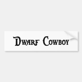 Dwarf Cowboy Bumper Sticker Car Bumper Sticker