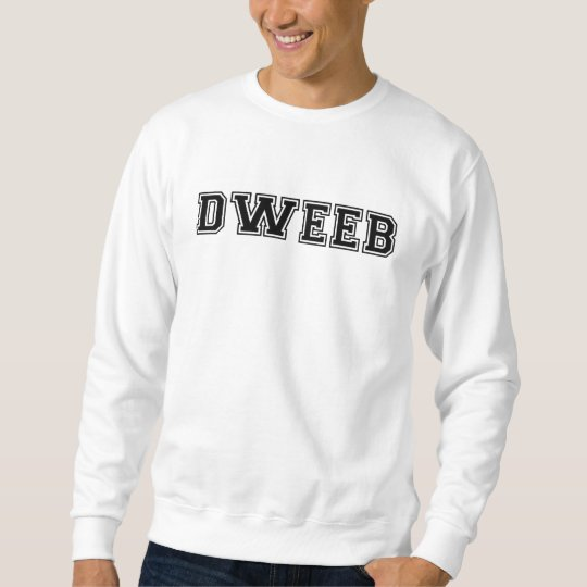 Dweeb Sweatshirt