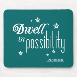 Dwell in Possibility Mouse Pad