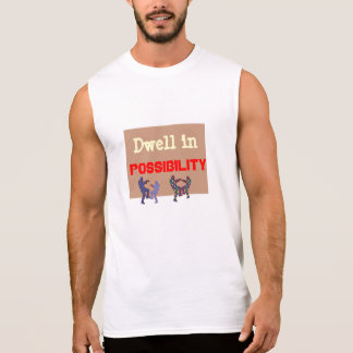 DWELL IN POSSIBILITY SLEEVELESS SHIRT