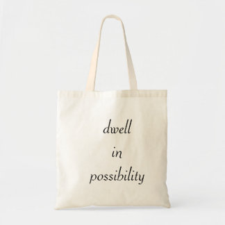 Dwell in possibility tote bag