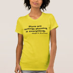 Dwight Eisenhower Quote T-shirts
