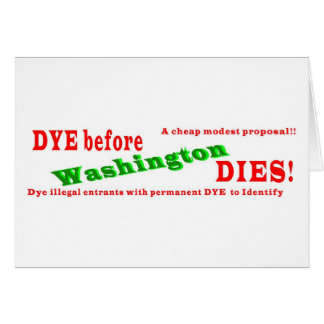 DYE before Washington DIES! Card