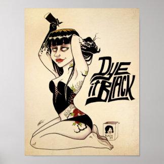 Dye it Black Posters