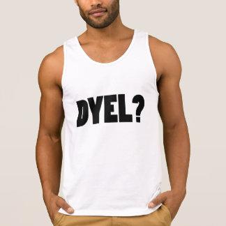 DYEL? TANK TOP