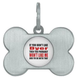 Dyer Don't Like Designs Pet ID Tag