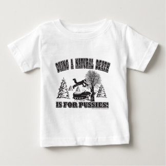 DYING-A-NATURAL BABY T-Shirt