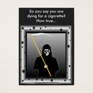 Dying for a cigarette? business card