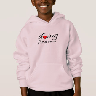 dying for a cure hoodie