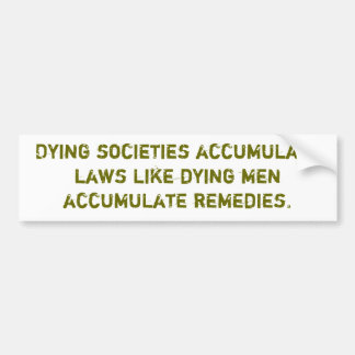 Dying Society Bumpersticker Bumper Sticker