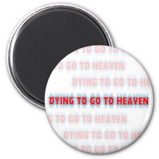 how to go to heaven without dying