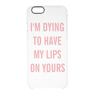 Dying To Have My Lips On Yours Love Cute Girly Clear iPhone 6/6S Case